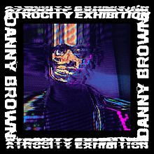 Danny Brown // Atrocity Exhibition by Nicolas Miller