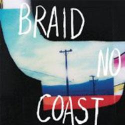Braid // No Coast by Alex Bieler