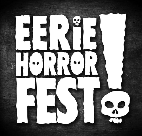 Geeked Out: The Evolution of the Eerie Horror Film Festival and Expo by John Lindvay