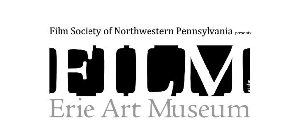FILM at the Erie Art Museum Begins Third Season by Chris Sexauer