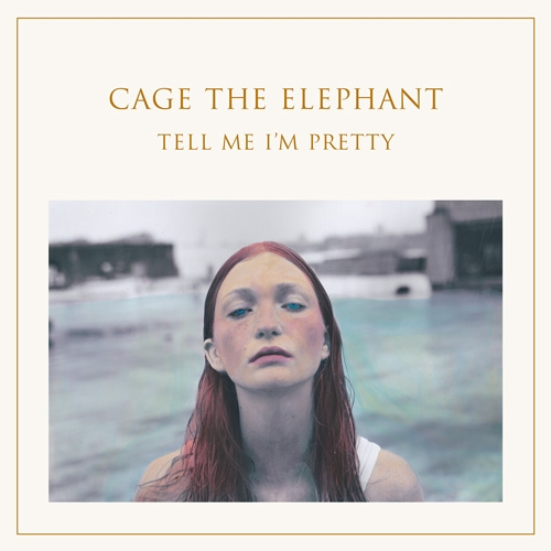 Cage the Elephant // Tell Me I'm Pretty by Nick Warren
