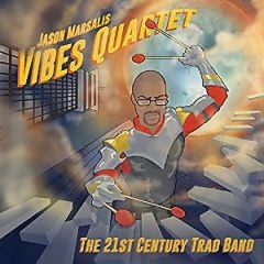 Jason Marsalis Vibes Quartet // The 21st Century Trad Band by