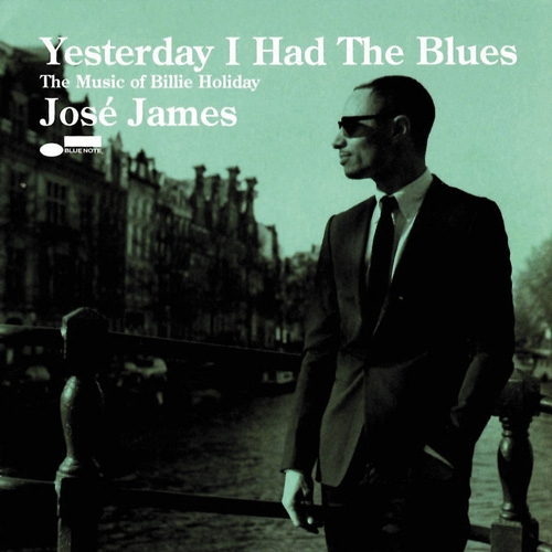 Jose James // Yesterday I Had the Blues: The Music of Billie Holiday by