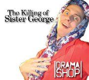 Dramashop Takes Part in Fringe Festival with The Killing of Sister George by Julia Nene