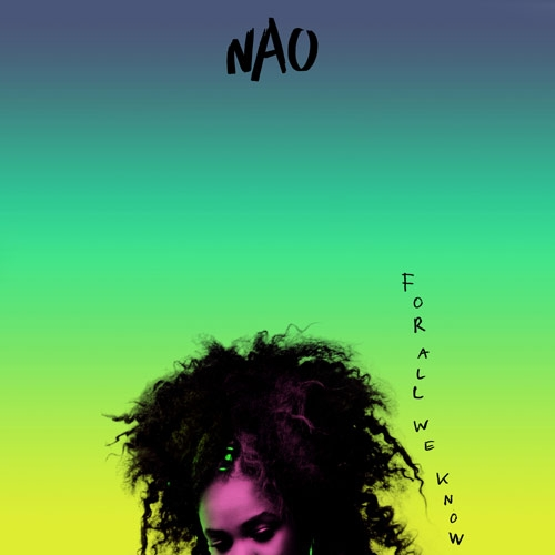 NAO // For All We Know by Nick Warren