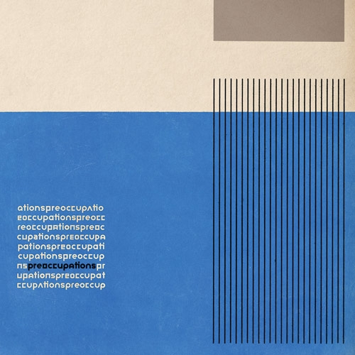 Preoccupations // Preoccupations by Nick Warren