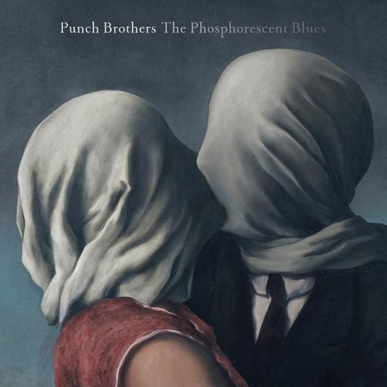 The Punch Brothers // The Phosphorescent Blues by Alex Bieler