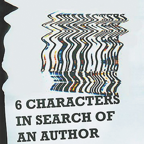 Laugh/Riot Presents Pirandello's Milestone, Six Characters in Search of an Author by Gregory Greenleaf-Knepp