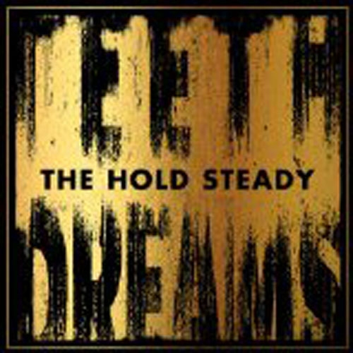 The Hold Steady // Teeth Dreams by Alex Bieler