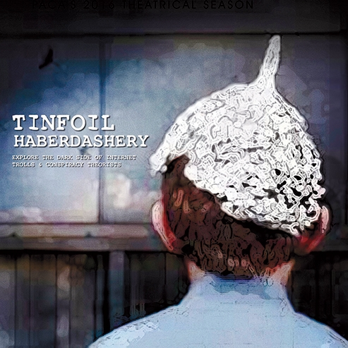 Tinfoil Haberdashery Dramatizes Conspiracy Theories at PACA by Sara Toth