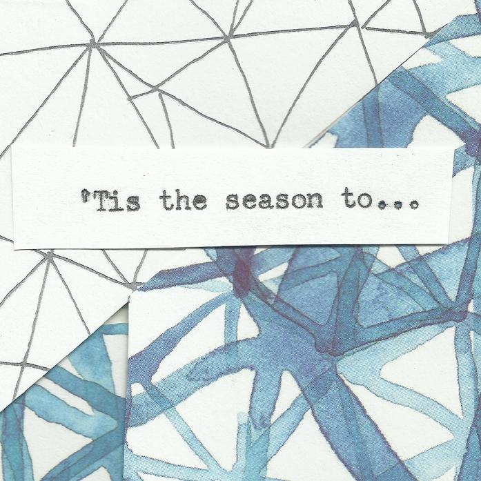 Tis the season to... by Morgan Williams