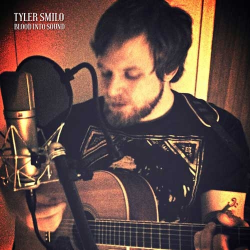 Tyler Smilo // Blood Into Sound by Alex Bieler