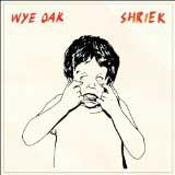 Wye Oak // Shriek by Alex Bieler