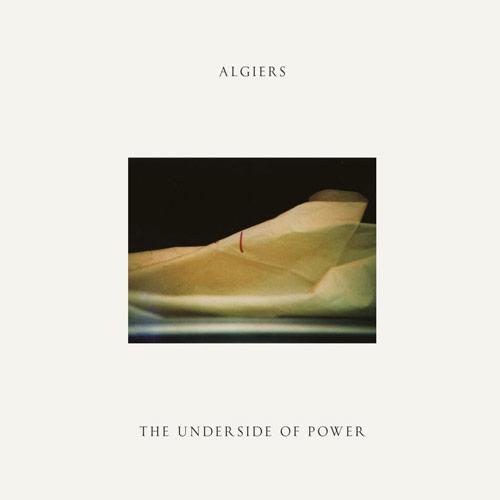 Algiers // The Underside of Power by Nick Warren