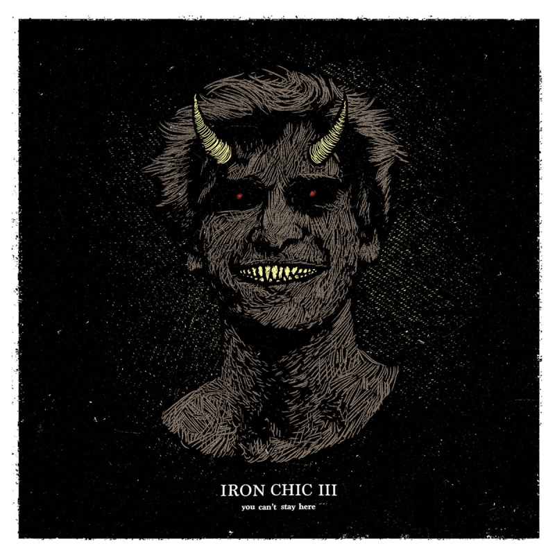 Iron Chic // You Can't Stay Here by Nick Warren