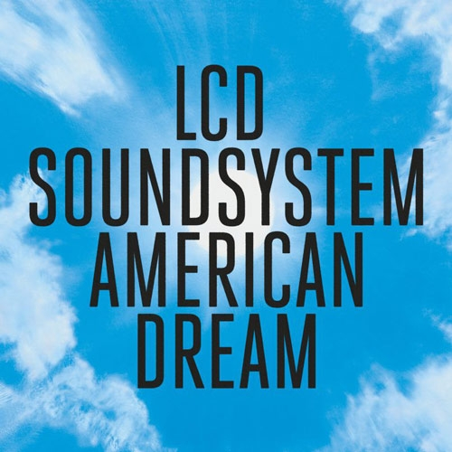 LCD Soundsystem // American Dream by Aaron Mook