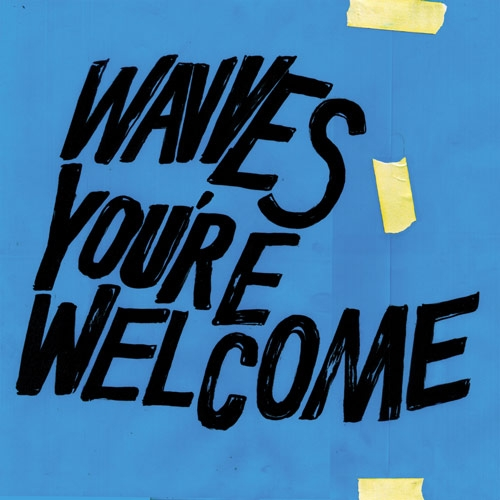 Wavves //You're Welcome by Aaron Mook