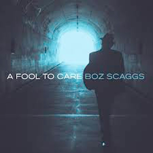 Boz Scaggs // A Fool to Care by B. Toy