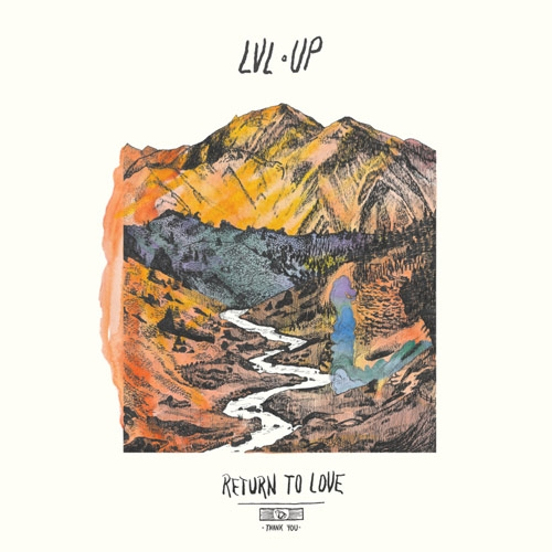 LVL Up // Return to Love by Nick Warren