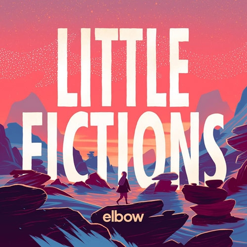 Elbow // Little Fictions by Nick Warren