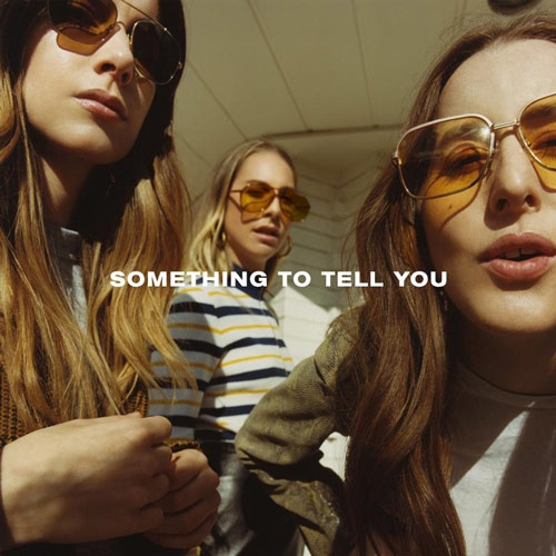 Haim // Something to Tell You by Aaron Mook