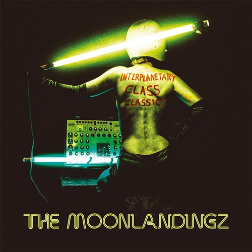 The Moonlandingz // Interplanetary Class Classics by Nick Warren