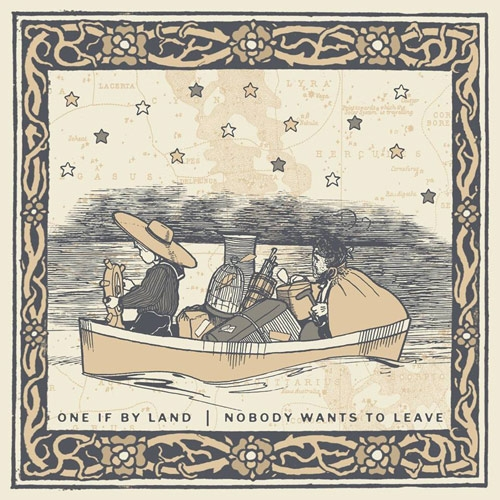 One If By Land // Nobody Wants to Leave by Nick Warren