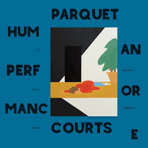 Parquet Courts // Human Performance by Nick Warren
