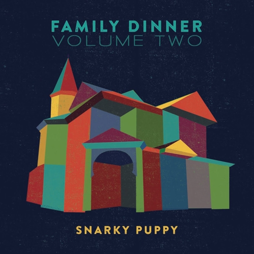 Snarky Puppy // Family Dinner, Vol. 2 by Nick Warren