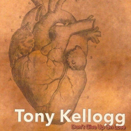 Tony Kellogg // Don't Give Up on Love by B. Toy