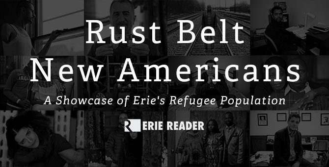 Rust Belt New Americans: A Showcase of Erie's Refugee Population